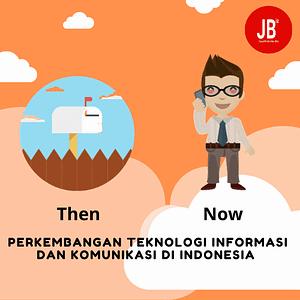 Perkembangan Teknologi Informasi dan Komunikasi di Indonesia